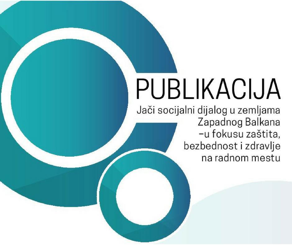 Jači socijalni dijalog u zemljama Zapadnog Balkana- u fokusu BZR